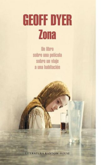 Zona. Un libro sobre una película, sobre un viaje a una habitación