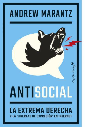 Antisocial. La extrema derecha y la libertad de expresión en internet