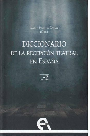 Diccionario de la recepción teatral en España II (letras L-Z)