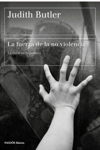 La fuerza de la no violencia. La ética en lo político