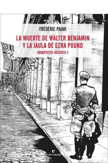 La muerte de Walter Benjamin y la jaula de Ezra Pound. Manifiesto incierto 3