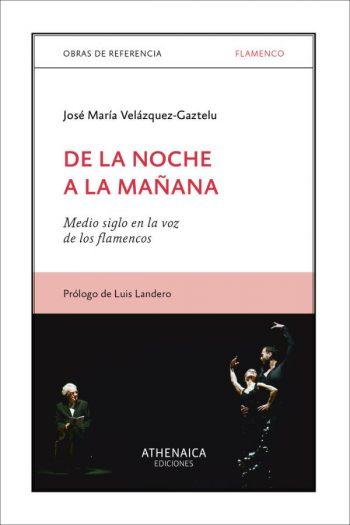 De la noche a la mañana. Medio siglo en la voz de los flamencos