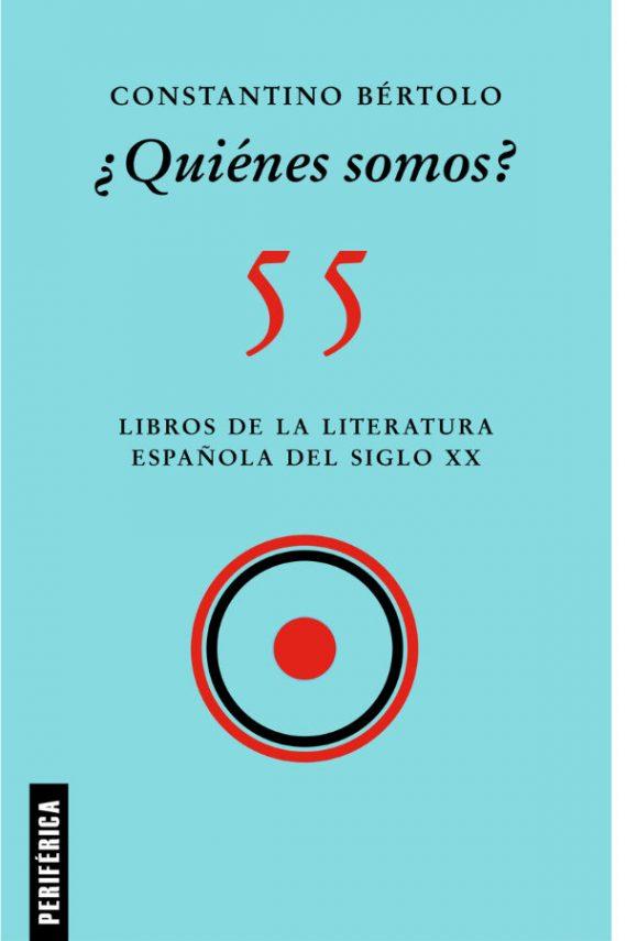 ¿Quiénes somos? 55 libros de la literatura española del siglo XX