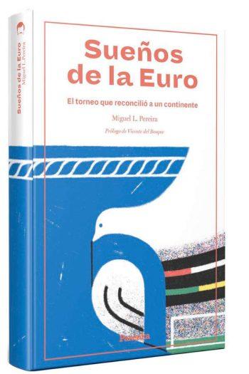 Sueños de la Euro. El torneo que reconcilió un continente