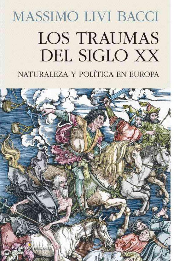 Los traumas del siglo XX. Naturaleza y política en Europa