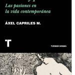 Erotismo, vanidad, codicia y poder. Las pasiones en la vida contemporánea