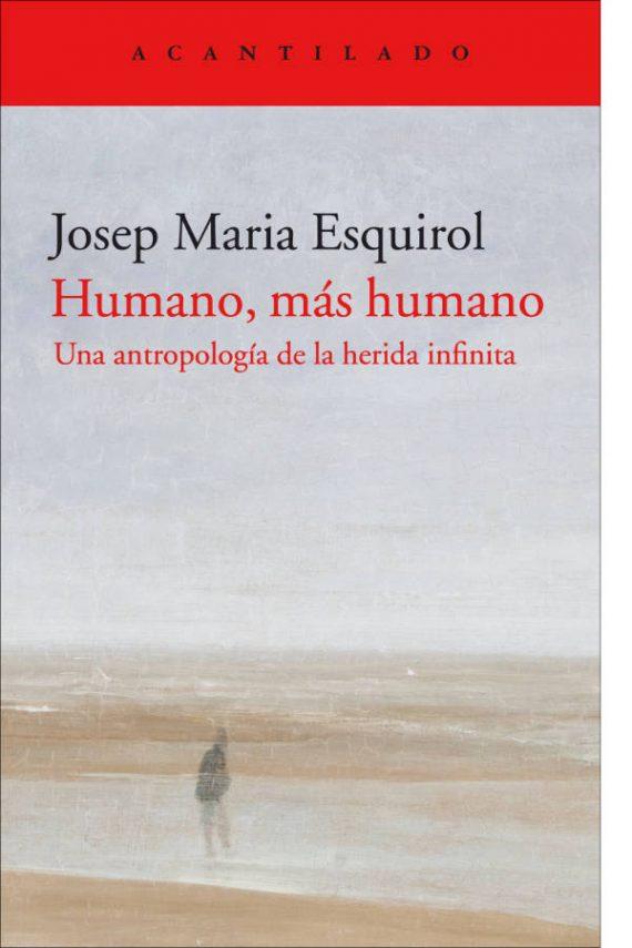 Humano, más humano. Una antropología de la herida infinita