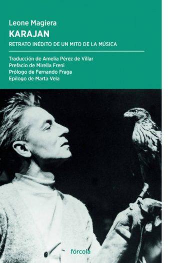 Karajan. Retrato inédito de un mito de la música
