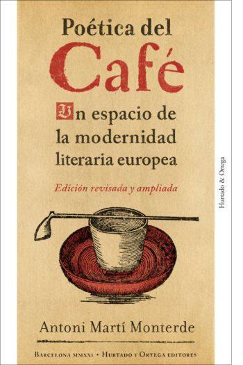 Poética del café. Un espacio de la modernidad literaria europea