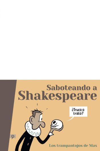 Saboteando a Shakespeare. Los trampantojos de Max