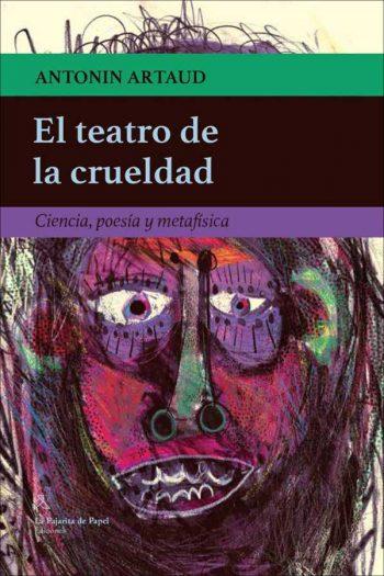 El teatro de la crueldad. Ciencia, poesía y metafísica