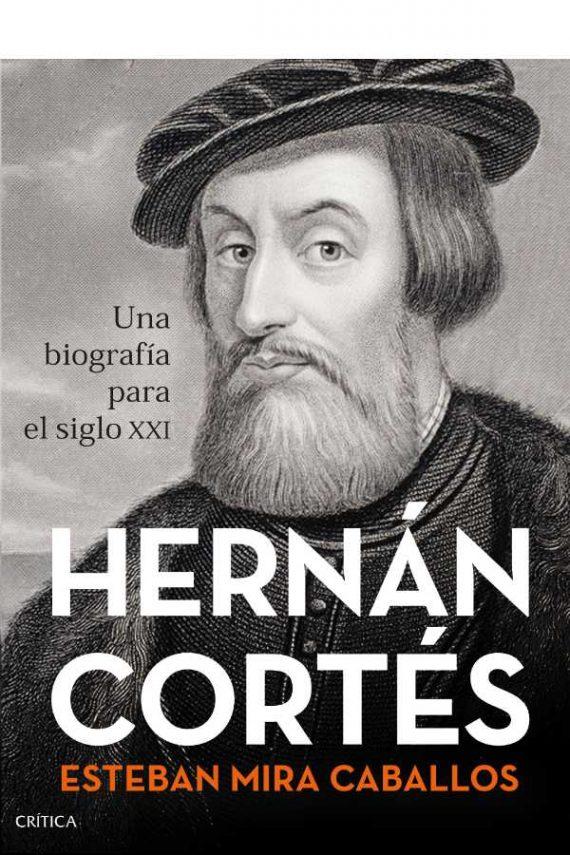 Hernán Cortés. Una biografía para el siglo XXI