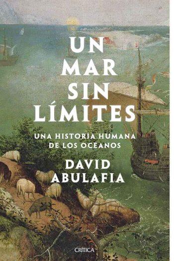Un mar sin límites. Una historia humana de los océanos