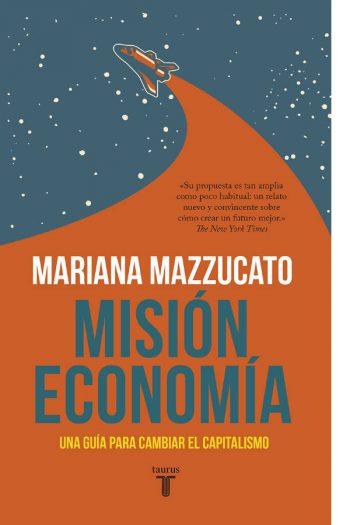 Misión economía. Una guía para cambiar el capitalismo