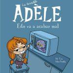 La terrible Adèle. Volúmen 1: Esto va a acabar mal