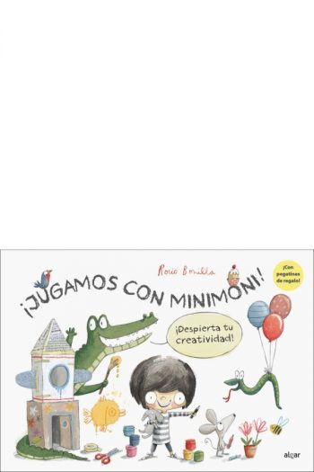 ¡Jugamos con Minimoni! ¡Despierta tu creatividad!