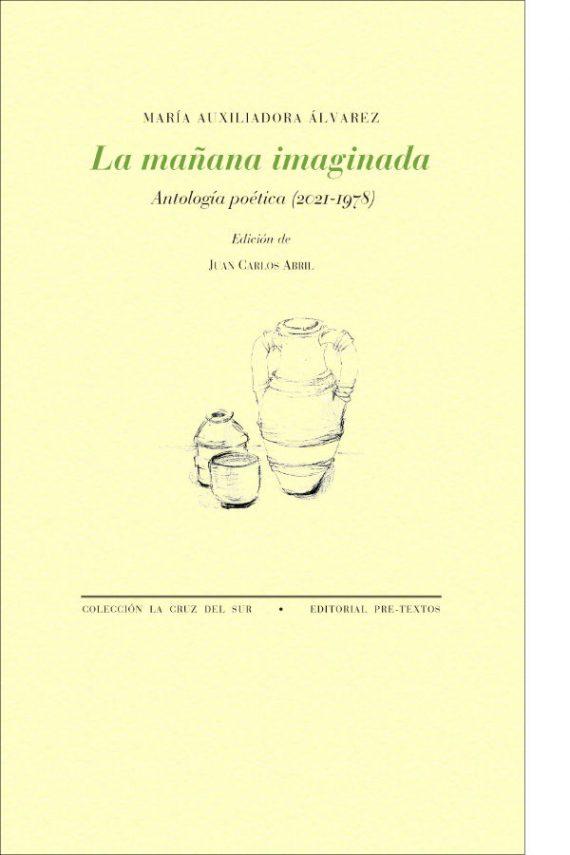 La mañana imaginada. Antología poética (1978-2021)