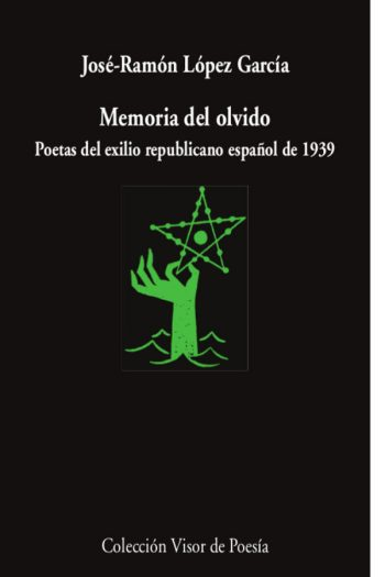 Memoria del olvido. Poetas del exilio republicano español