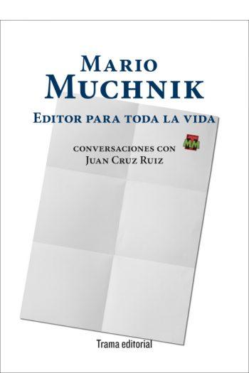 Mario Muchnik. Editor para toda la vida.
