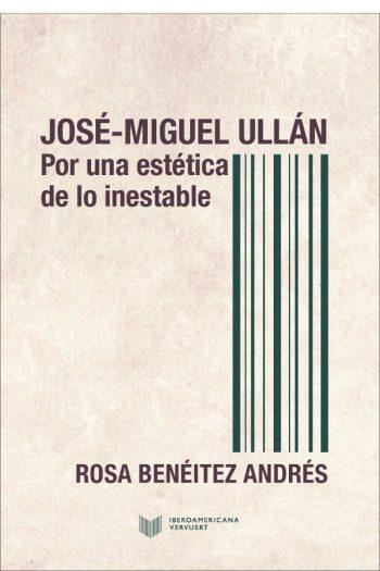 José-Miguel Ullán. Por una estética de lo inestable