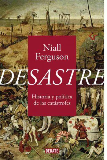 Desastre. Historia y política de las catástrofes