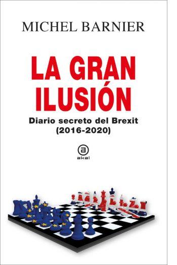 La gran ilusión. Diario secreto del Brexit (2016-2020)