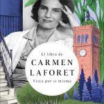 El libro de Carmen Laforet. Vista por sí misma