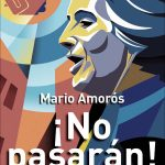 ¡No pasarán! Biografía de Dolores Ibarruri, Pasionaria