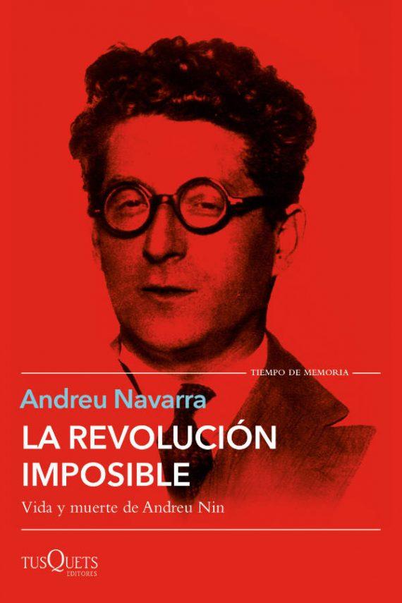 La revolución imposible. Vida y muerte de Andreu Nin