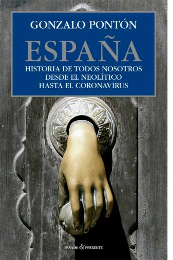 España. Historia de todos nosotros desde el neolítico hasta el coronavirus